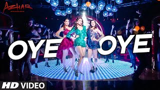OYE OYE Video Song - Azhar