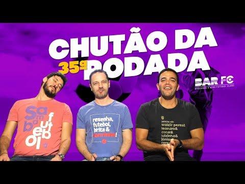TÁ CHEGANDO A HORA - CHUTÃO DA 35ª RODADA