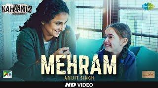 Mehram - Arijit Singh | Kahaani 2