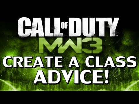 MW3 - Create a Class Tips and Advice!!