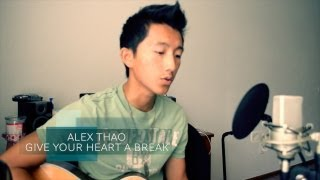 Give Your Heart a Break - Demi Lovato cover by Alex Thao