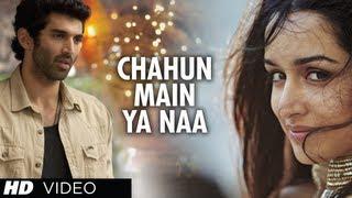 Aashiqui 2 Chahun Main Ya Naa Full Video | Aditya Roy Kapur, Shraddha Kapoor