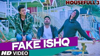 FAKE ISHQ Video Song from HOUSEFULL 3 Movie