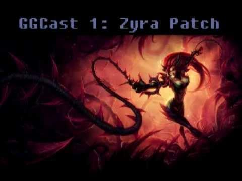 GGCast 1: Zyra Patch