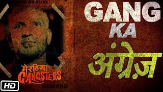 Meet Jatin Sarna aka Gang Ka Angrez - Meeruthiya Gangsters