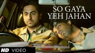 Nautanki Saala: So Gaya Yeh Jahan Official Video Song