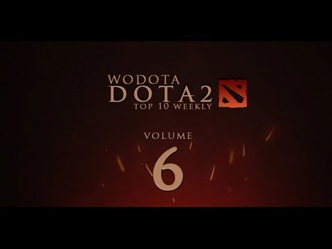 WoDotA - DotA 2 Top10 Weekly Vol.6