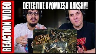 Detective Byomkesh Bakshy! Official Trailer Reaction Video | Dibakar Banerjee | Review Discussion