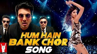 Hum Hain Bank Chor Song - Bank Chor