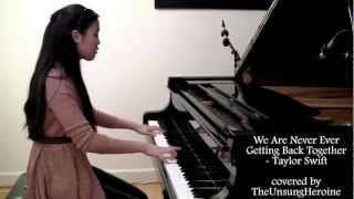 We Are Never Ever Getting Back Together - Taylor Swift (Piano Cover)