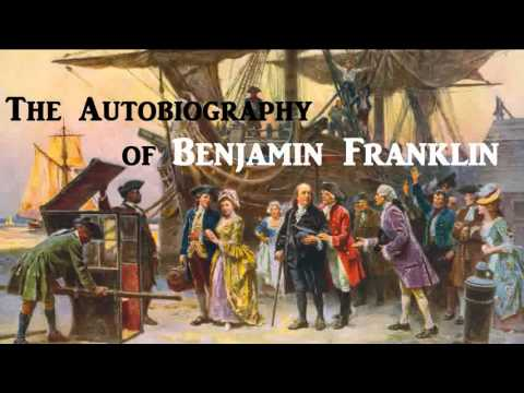 The Autobiography of Benjamin Franklin - FULL Audio Book