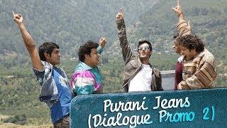 Meet the kings of Kasauli - Purani Jeans (Dialogue Promo 2)