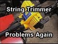OH NO! String Trimmer Problems Again-2012