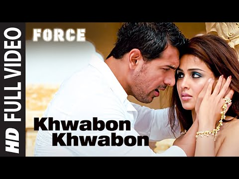 Khwabon Khwabon (Full song) Force Feat. John Abraham, Genelia D-souza