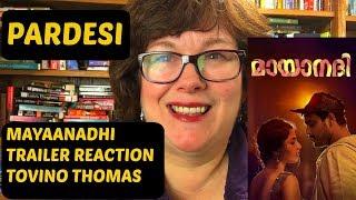 Mayaanadhi Trailer Reaction   Tovino Thomas   on Pardesi