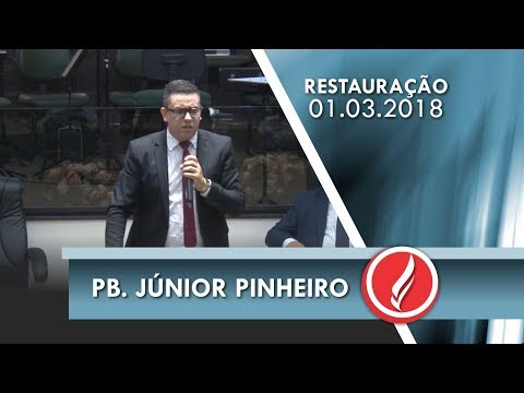 Noite da Restauração - Pb. Junior Pinheiro - 01 03 2018
