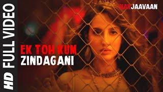 Full Video: Ek Toh Kum Zindagani | Marjaavaan