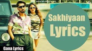 Sakhiyaan Lyrics  Maninder Buttar  MixSingh  Latest Punjabi Song 2018