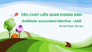 Tiêu chảy liên quan đến kháng sinh (Antibiotic associated diarrhe - AAD)