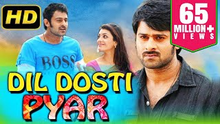Dil Dosti Pyar (2018) Telugu Hindi Dubbed Movie  Prabhas, Kajal Aggarwal, Shraddha Das