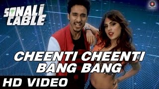 Cheenti Cheenti Bang Bang Official Video - Sonali Cable