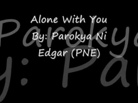 Alone With You By Parokya Ni Edgar (PNE)  Without Lyrics
