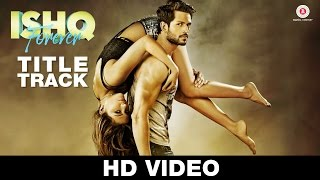 Ishq Forever - Title Track Video Song