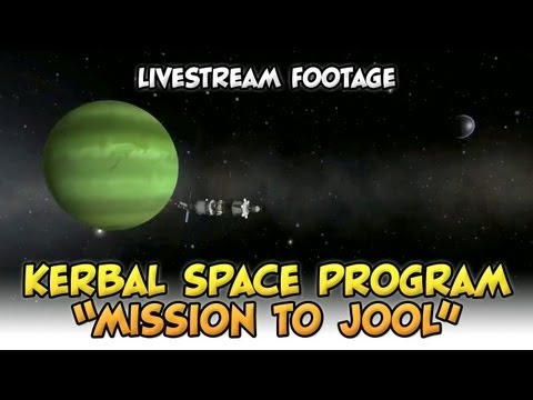 Kerbal Space Program: Mission to Jool - Livestream Footage March 10th, 2013