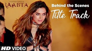 Making of Raabta Title Song