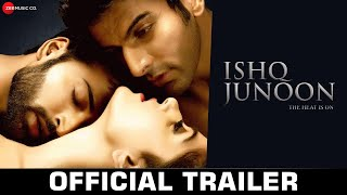 Ishq Junoon - Official Movie Trailer