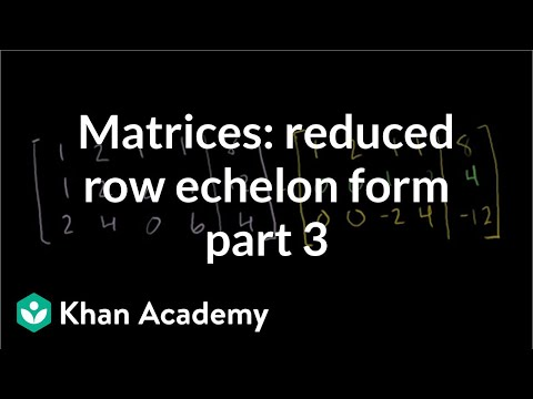 Matrices: Reduced Row Echelon Form 3
