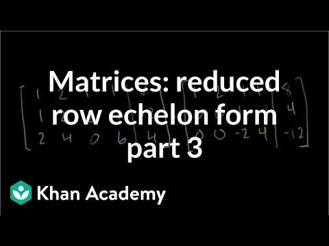 Matrices: Reduced Row Echelon Form 3