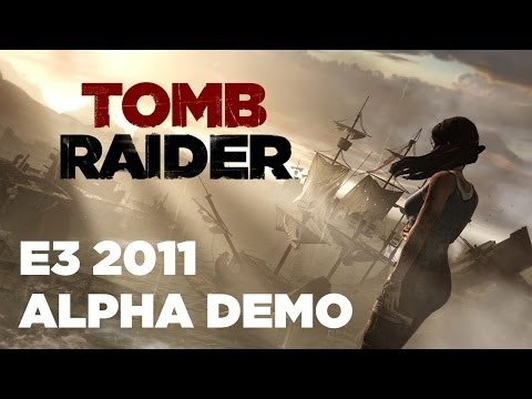 Tomb Raider (2012) E3 2011 Extended Gameplay