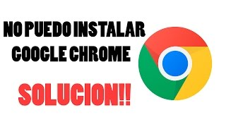no puedo instalar google chrome en mi pc (SOLUCION) 2012