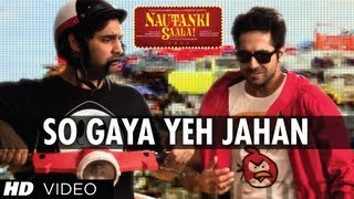 Nautanki Saala Full Video Song 'So Gaya Yeh Jahan'