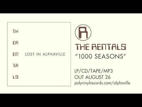 The Rentals - 1000 Seasons [OFFICIAL AUDIO]
