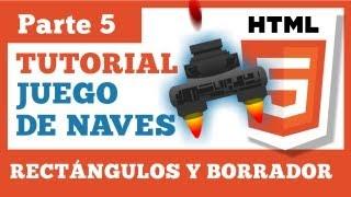 Juego en HTML5 - Parte 5: Tutorial Rectángulos y borrador