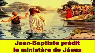 Jean-Baptiste prédit le ministère de Jésus
