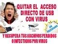 Desinfecta y Recupera archivos de tu memoria USB dañada por Virus