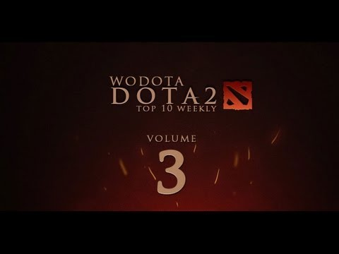 WoDotA - DotA 2 Top10 Weekly Vol.3