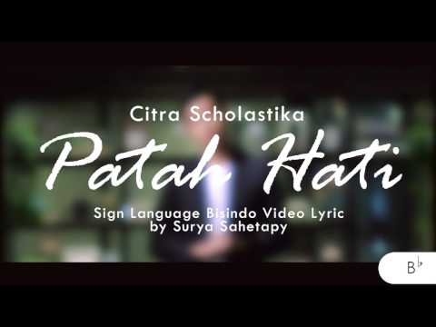 Patah Hati (Sign Language Video Lirik) [Feat. Surya Sahetapy]