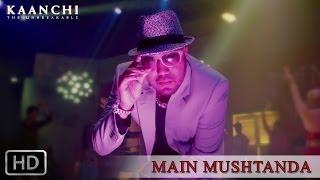 Mushtanda - Kaanchi | Mika, Mishti