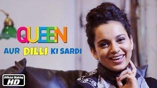 Queen Aur Dilli Ki Sardi