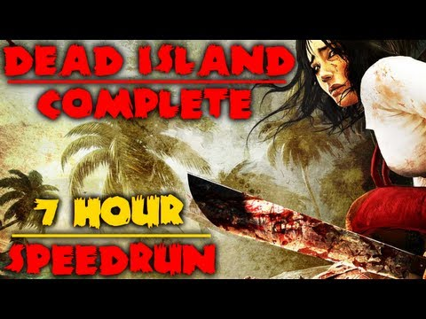 Dead Island: Complete Campaign (7 Hour Speed-Run)