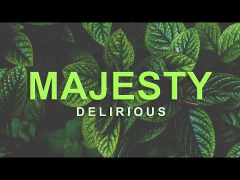 Majesty - Delirious (With Lyrics)