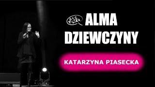 Piasecka - Alma, Dziewczyny