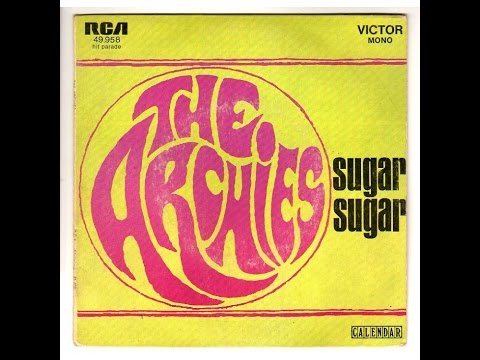 Sugar Sugar - The Archies