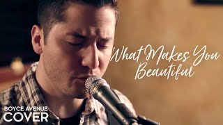 One Direction - What Makes You Beautiful (Boyce Avenue cover) on iTunes & Spotify