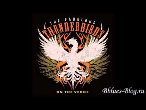 The Fabulous Thunderbirds   On The Verge 2013   I Want To Believe