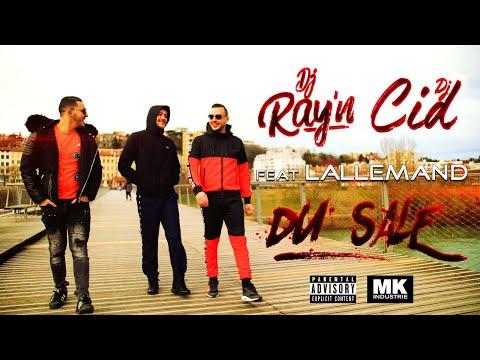 DJ RAY'N & DJ CID – Du Sale feat L'ALLEMAND  // CLIP OFFICIEL